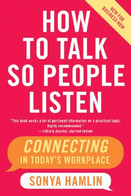 How to Talk So People Listen By Hamlin, Sonya