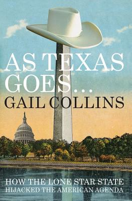 As Texas Goes-- By Collins, Gail