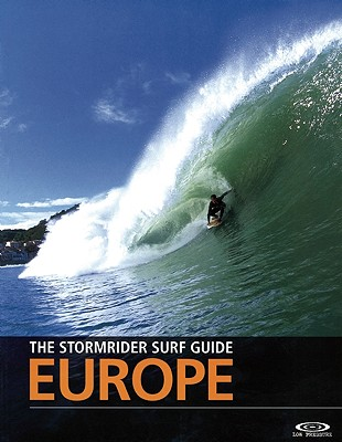 The Stormrider Surf Guide Europe By Sutherland, Bruce (EDT)